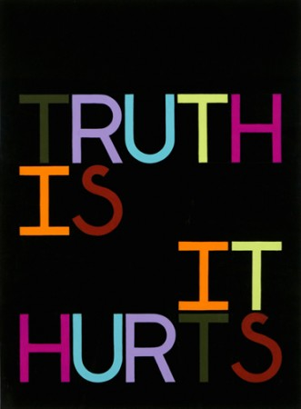 Truth is-it hurts
