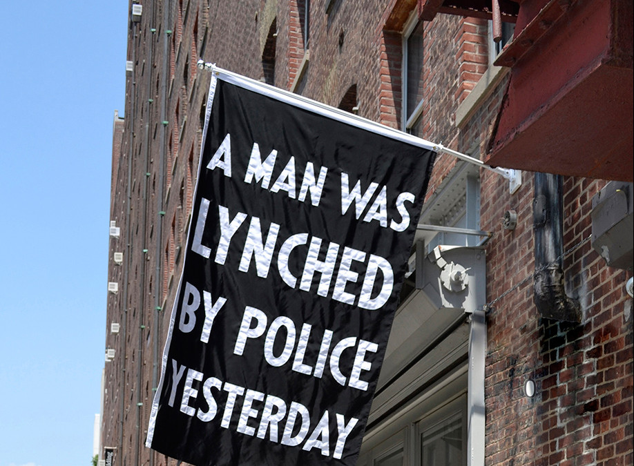 Dread Scott, A Man Was Lynched by Police Yesterday, 2015, ©Dread Scott. Courtesy of the artist and Jack Shainman Gallery